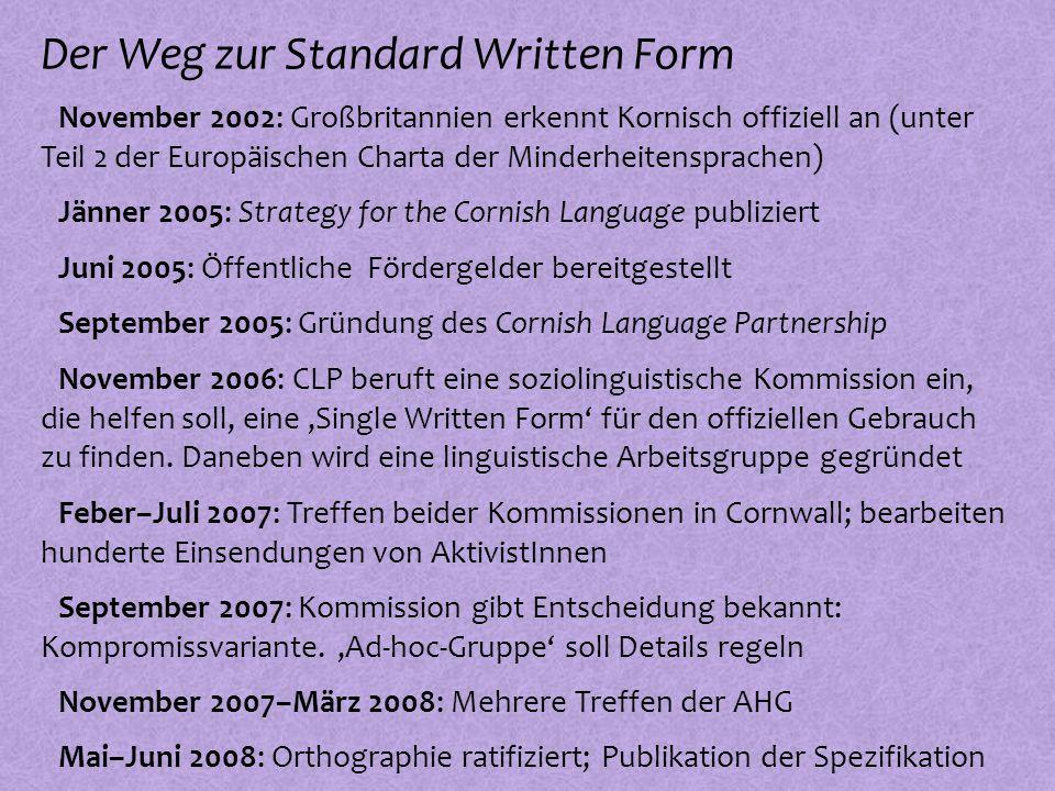 Der Weg zur Standard Written Form º November 2002: Großbritannien erkennt Kornisch offiziell an (unter Teil 2 der Europäischen Charta der Minderheiten