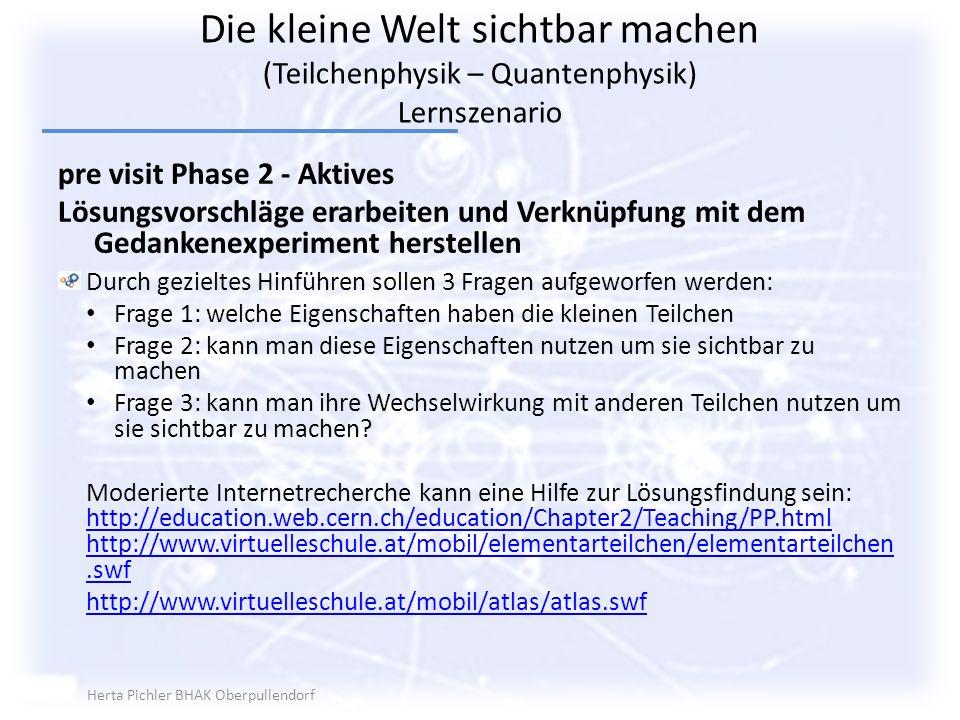 pre visit Phase 2 - Aktives Lösungsvorschläge erarbeiten und Verknüpfung mit dem Gedankenexperiment herstellen Durch gezieltes Hinführen sollen 3 Frag
