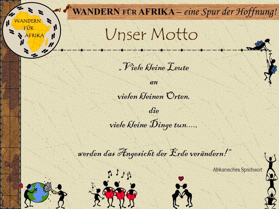 WANDERN FÜR AFRIKA - eine Spur der Hoffnung! WANDERN FÜR AFRIKA