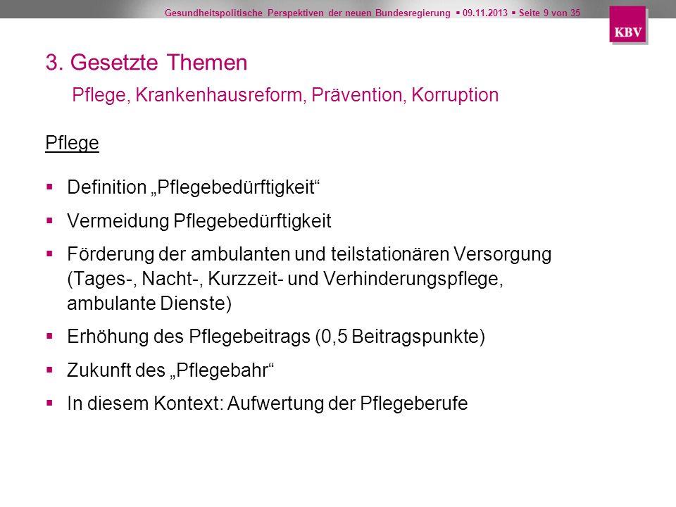Gesundheitspolitische Perspektiven der neuen Bundesregierung 09.11.2013 Seite 30 von 35 6.