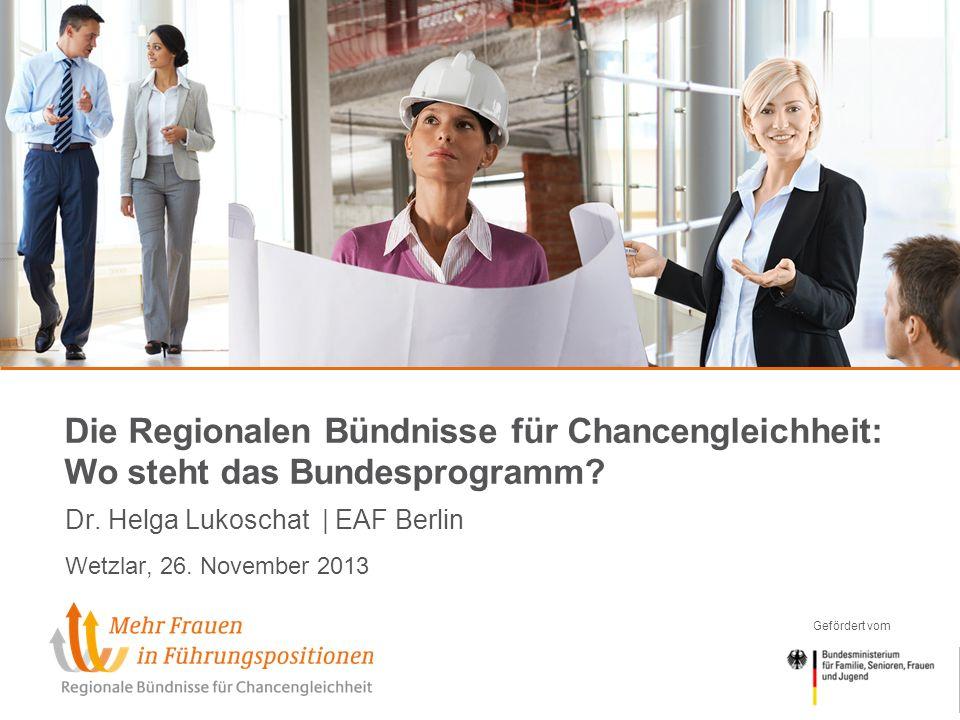 Gefördert vom Die Regionalen Bündnisse für Chancengleichheit: Wo steht das Bundesprogramm.