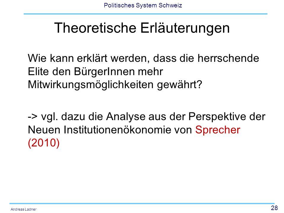 28 Politisches System Schweiz Andreas Ladner Theoretische Erläuterungen Wie kann erklärt werden, dass die herrschende Elite den BürgerInnen mehr Mitwi
