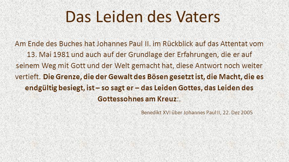 Das Leiden des Vaters Am Ende des Buches hat Johannes Paul II.