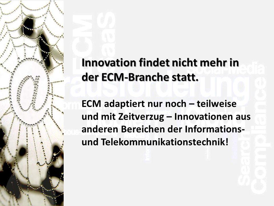 >Titel<>Veranstaltung<>Referent<>Datei< 44 Innovation findet nicht mehr in der ECM-Branche statt.