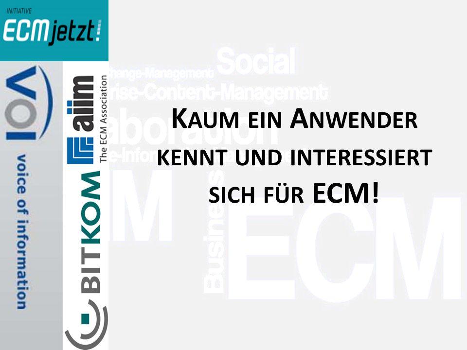>Titel<>Veranstaltung<>Referent<>Datei< 9 K AUM EIN A NWENDER KENNT UND INTERESSIERT SICH FÜR ECM!