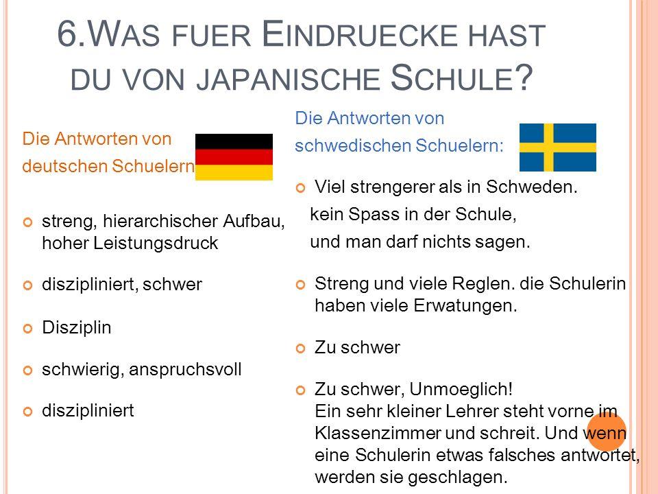 6.W AS FUER E INDRUECKE HAST DU VON JAPANISCHE S CHULE .