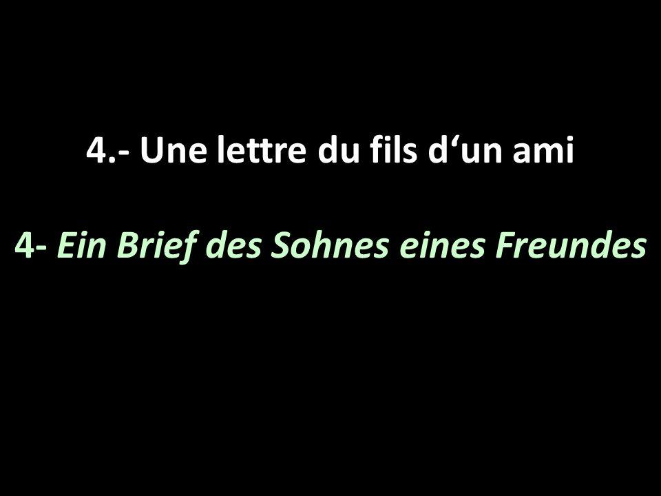4.- Une lettre du fils dun ami 4- Ein Brief des Sohnes eines Freundes