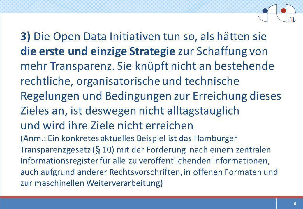 3) Die Open Data Initiativen tun so, als hätten sie die erste und einzige Strategie zur Schaffung von mehr Transparenz.