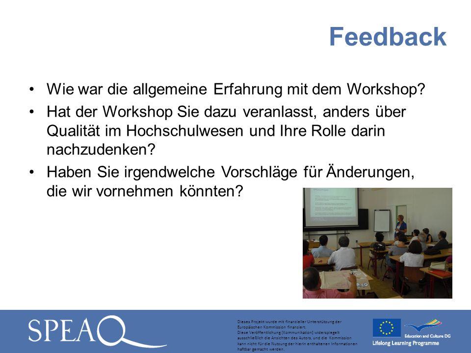 Wie war die allgemeine Erfahrung mit dem Workshop? Hat der Workshop Sie dazu veranlasst, anders über Qualität im Hochschulwesen und Ihre Rolle darin n