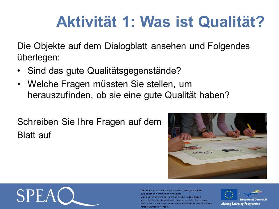 Die Objekte auf dem Dialogblatt ansehen und Folgendes überlegen: Sind das gute Qualitätsgegenstände? Welche Fragen müssten Sie stellen, um herauszufin