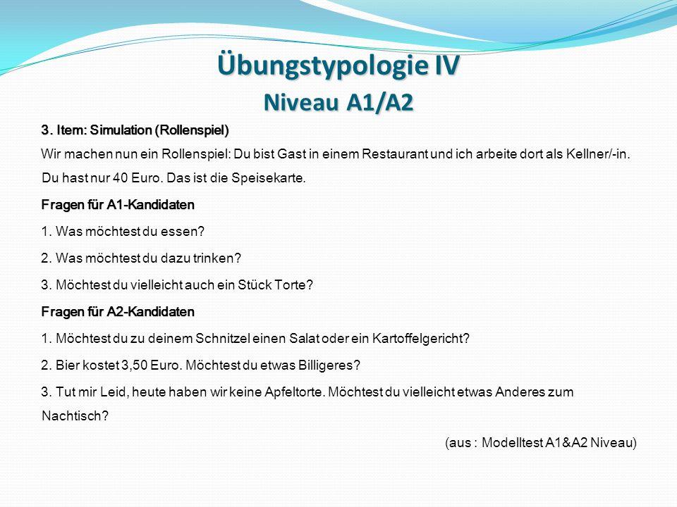 Übungstypologie IV Niveau A1/A2 3.
