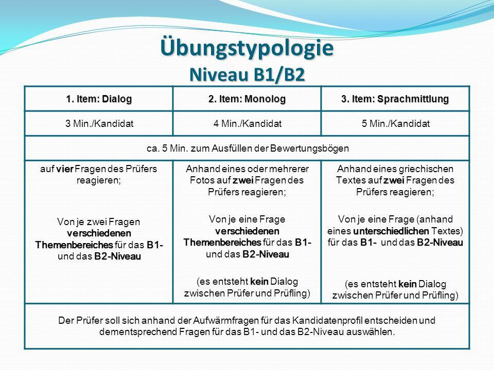Übungstypologie Niveau B1/B2 1.Item: Dialog 2. Item: Monolog 3.