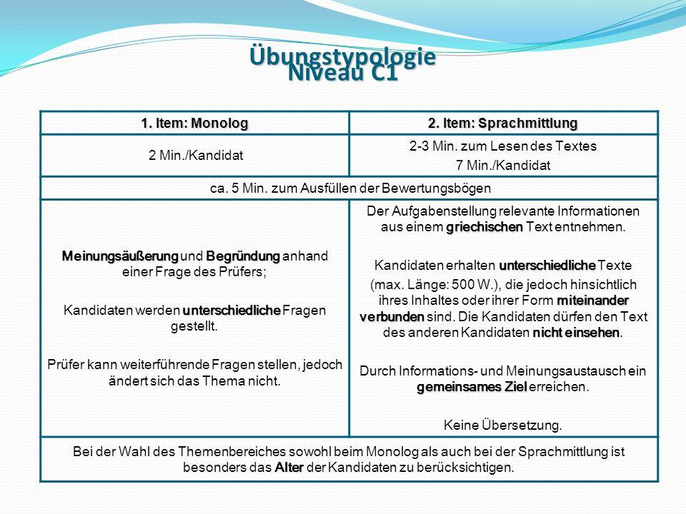 Übungstypologie Niveau C1 1.Item: Monolog 2. Item: Sprachmittlung 2 Min./Kandidat 2-3 Min.