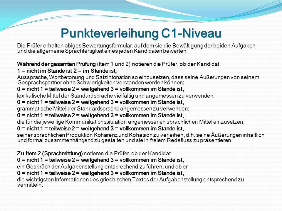 Punkteverleihung C1-Niveau Die Prüfer erhalten obiges Bewertungsformular, auf dem sie die Bewältigung der beiden Aufgaben und die allgemeine Sprachfertigkeit eines jeden Kandidaten bewerten.