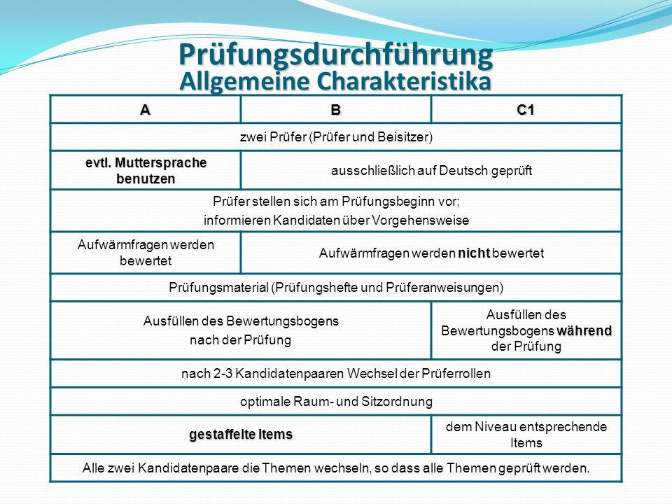Prüfungsdurchführung Allgemeine Charakteristika ABC1 zwei Prüfer (Prüfer und Beisitzer) evtl.