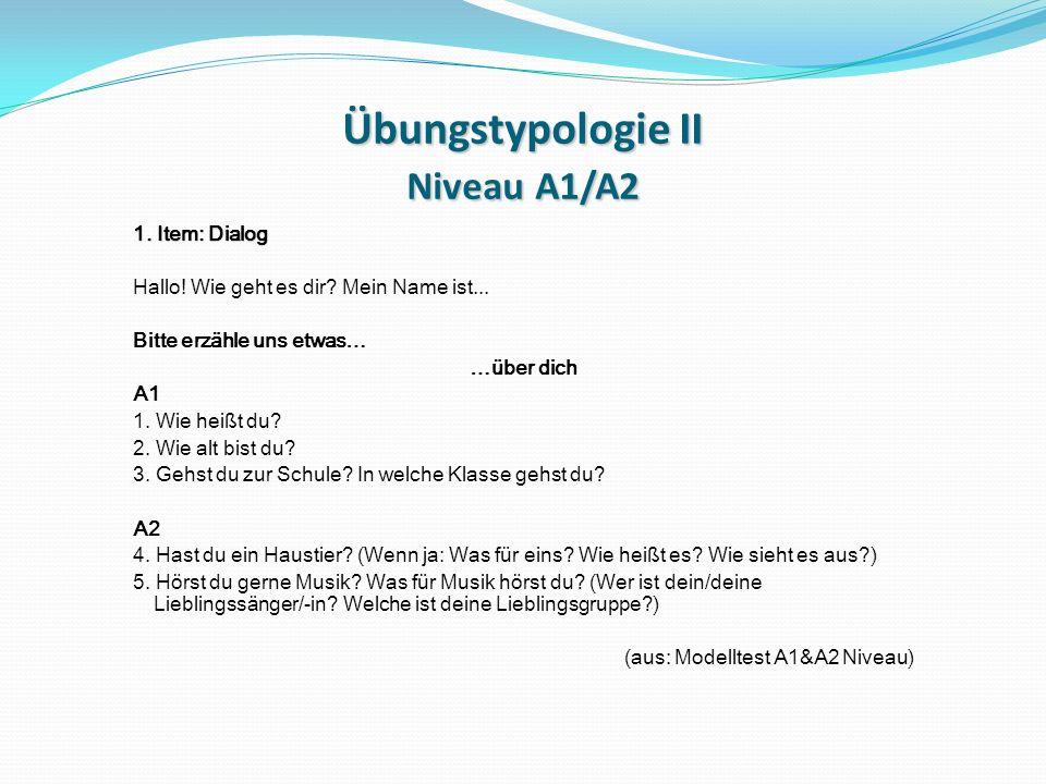 Übungstypologie II Niveau A1/A2 1.Item: Dialog Hallo.