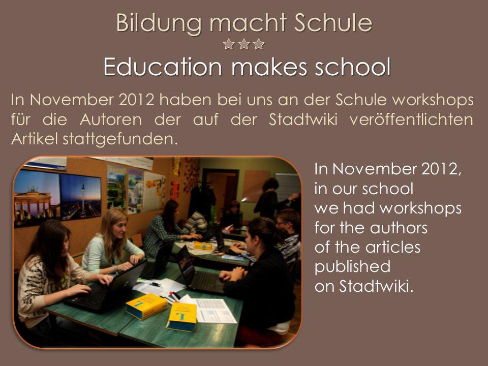 In November 2012 haben bei uns an der Schule workshops für die Autoren der auf der Stadtwiki veröffentlichten Artikel stattgefunden. In November 2012,