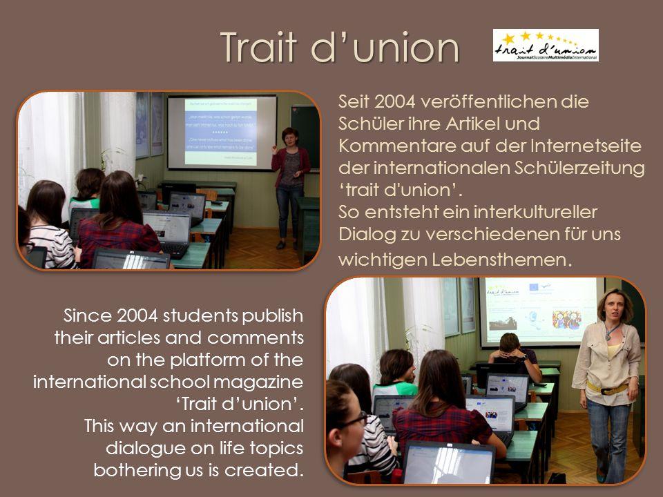 Seit 2004 veröffentlichen die Schüler ihre Artikel und Kommentare auf der Internetseite der internationalen Schülerzeitungtrait d union.