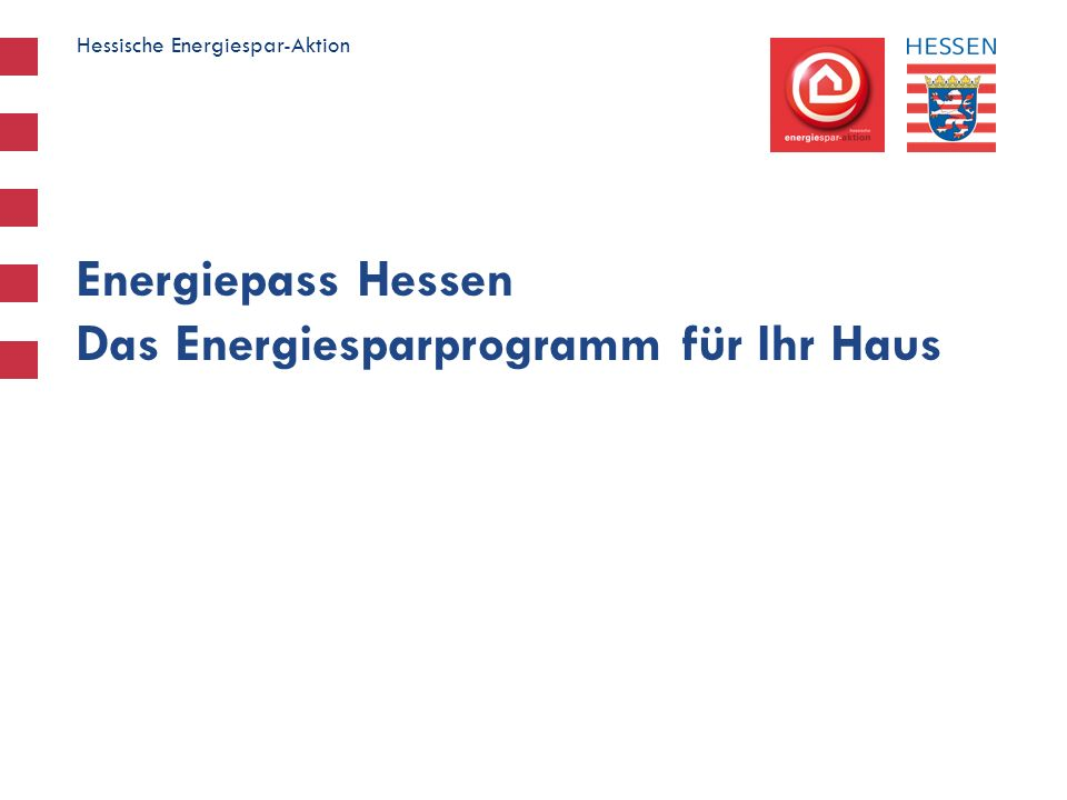 Hessische Energiespar-Aktion Die Reihenfolge der Maßnahmen bestimmen Sie selbst.
