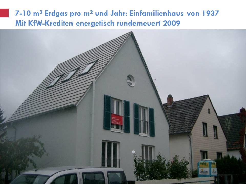7-10 m³ Erdgas pro m² und Jahr: Einfamilienhaus von 1937 Mit KfW-Krediten energetisch runderneuert 2009