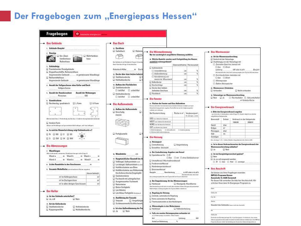 Hessische Energiespar-Aktion Einsparmöglichkeiten im Überblick für 30 typische hessische Wohngebäude Die Hessische Gebäudetypologie