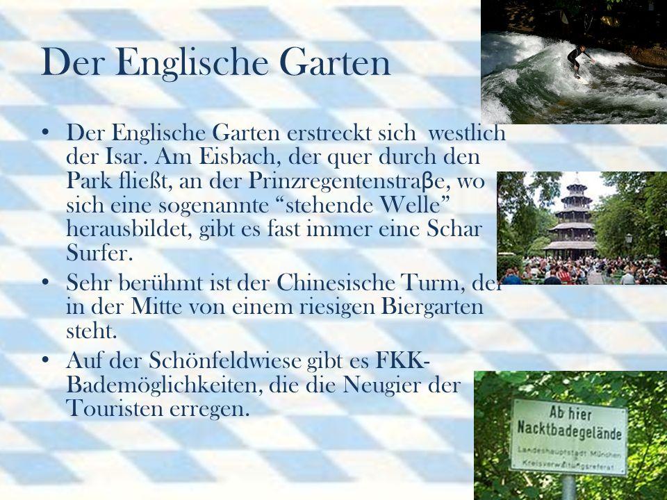 Der Englische Garten Der Englische Garten erstreckt sich westlich der Isar.
