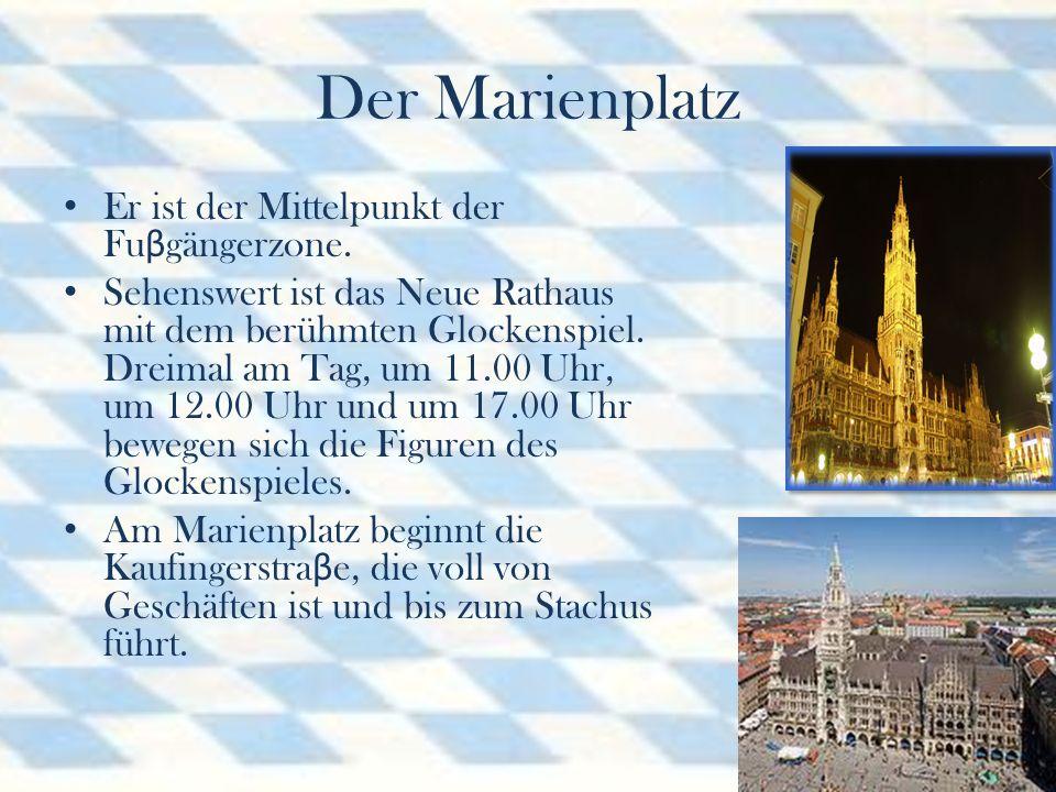 Rund um den Marienplatz Im Osten des Marienplatzes sind das Alte Rathaus, das Spielzeugmuseum und der Durchgang zum Viktualienmarkt.
