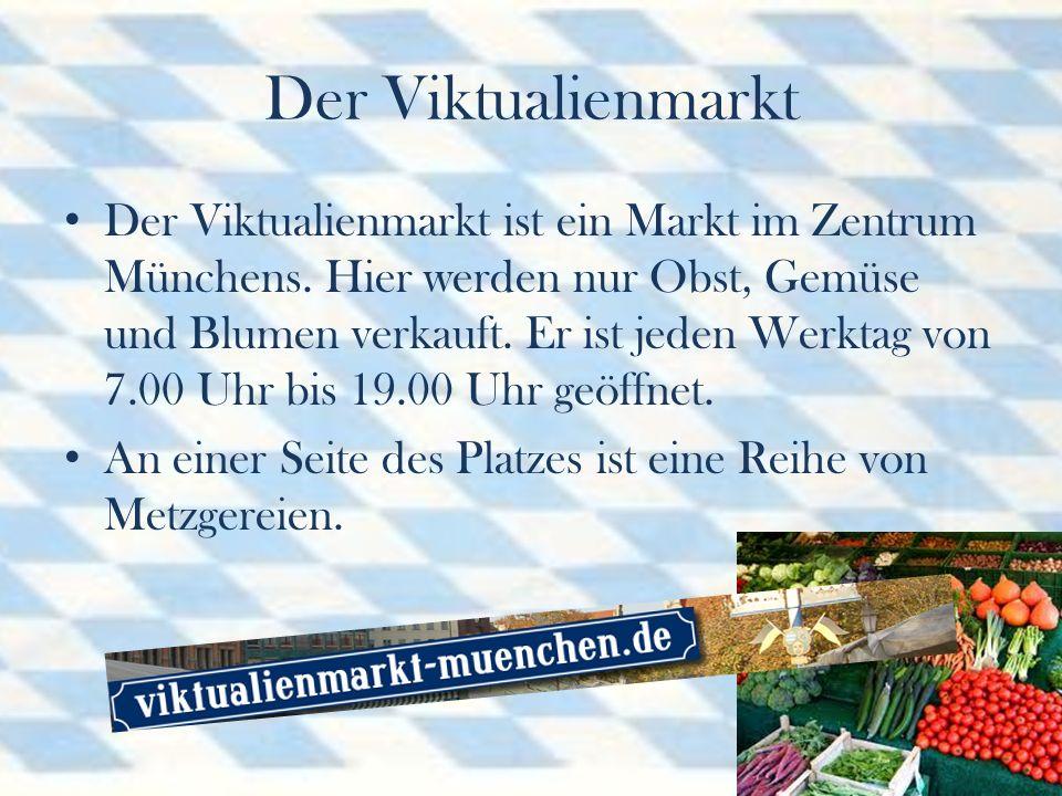 Der Viktualienmarkt Der Viktualienmarkt ist ein Markt im Zentrum Münchens.
