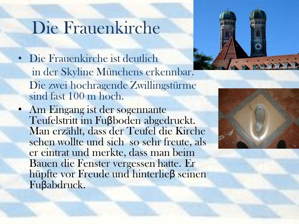 Die Frauenkirche Die Frauenkirche ist deutlich in der Skyline Münchens erkennbar.