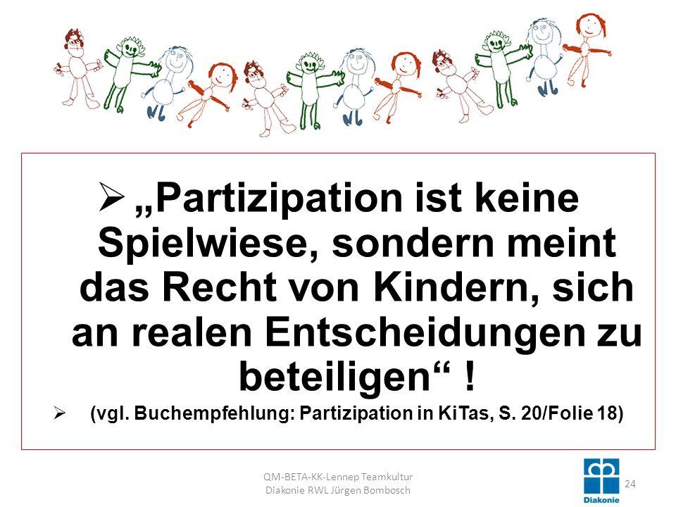 Partizipation ist keine Spielwiese, sondern meint das Recht von Kindern, sich an realen Entscheidungen zu beteiligen .