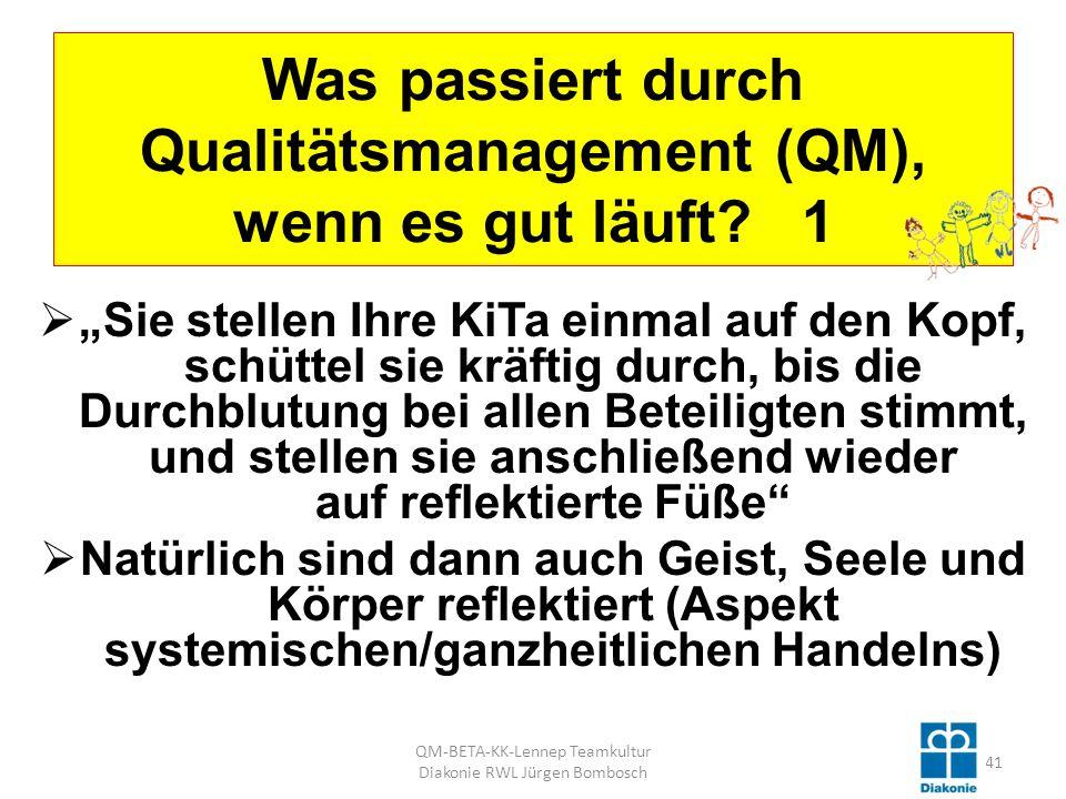 Was passiert durch Qualitätsmanagement (QM), wenn es gut läuft.