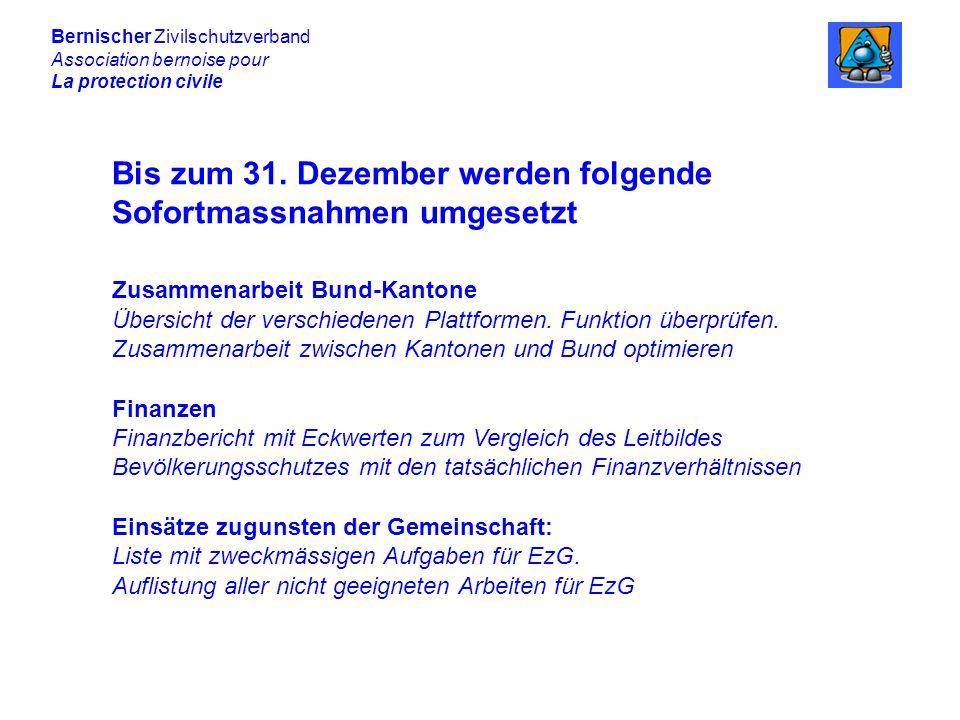 Bernischer Zivilschutzverband Association bernoise pour La protection civile Bis zum 31.