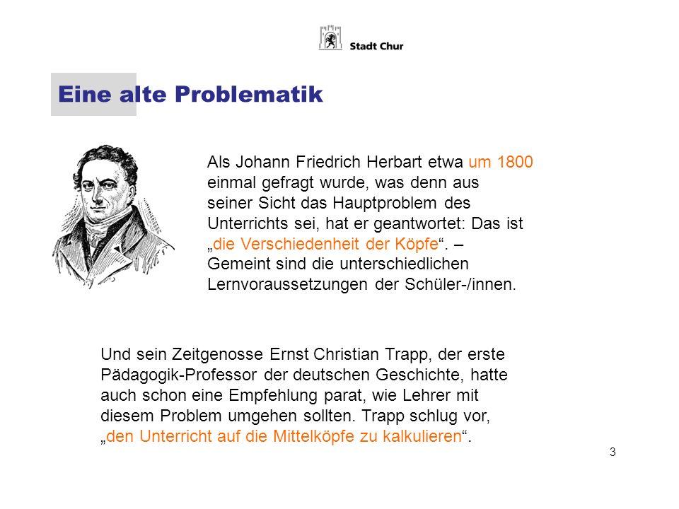 Eine alte Problematik Und sein Zeitgenosse Ernst Christian Trapp, der erste Pädagogik-Professor der deutschen Geschichte, hatte auch schon eine Empfehlung parat, wie Lehrer mit diesem Problem umgehen sollten.