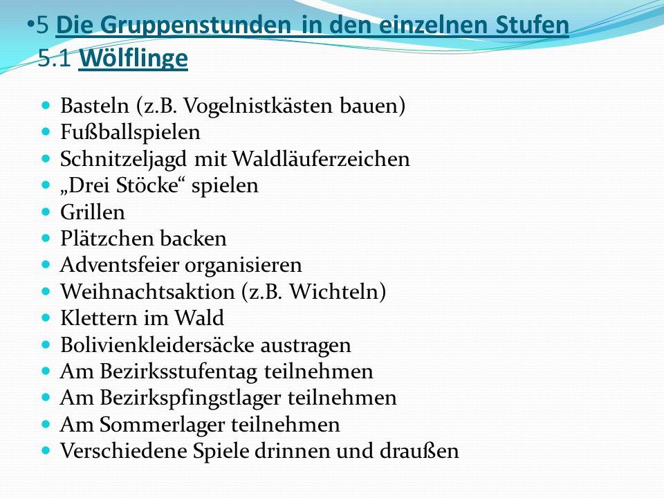 5 Die Gruppenstunden in den einzelnen Stufen 5.1 Wölflinge Basteln (z.B.