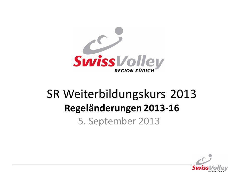 SR Weiterbildungskurs 2013 Regeländerungen 2013-16 5. September 2013