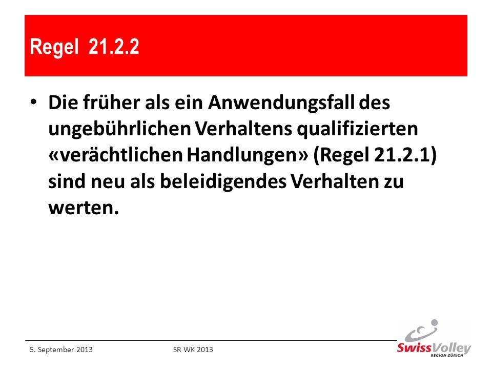 Regel 21.2.2 Die früher als ein Anwendungsfall des ungebührlichen Verhaltens qualifizierten «verächtlichen Handlungen» (Regel 21.2.1) sind neu als bel