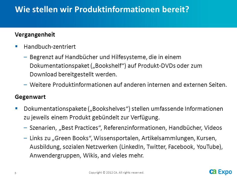 3 Wie stellen wir Produktinformationen bereit. Copyright © 2012 CA.