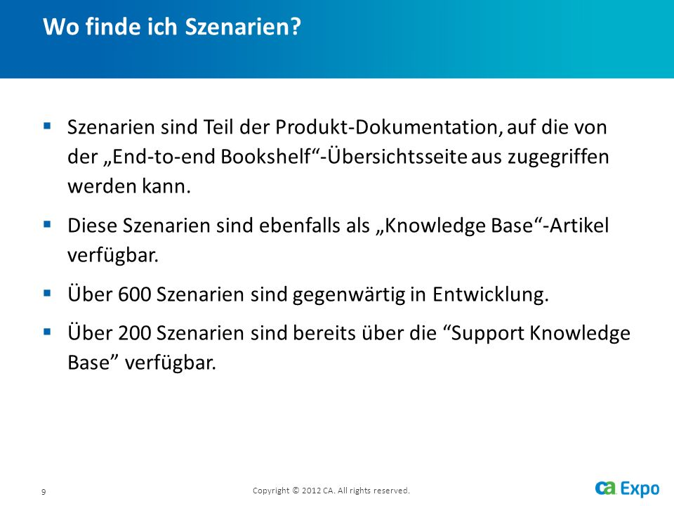 10 Szenario in der Produkt-Dokumentation Copyright © 2012 CA. All rights reserved.