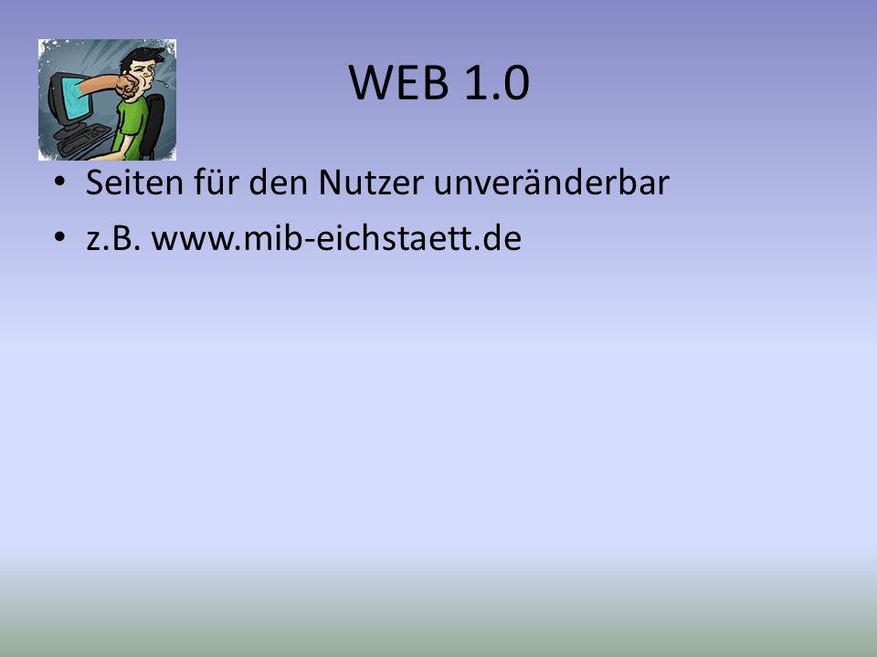 WEB 1.0 Seiten für den Nutzer unveränderbar z.B. www.mib-eichstaett.de