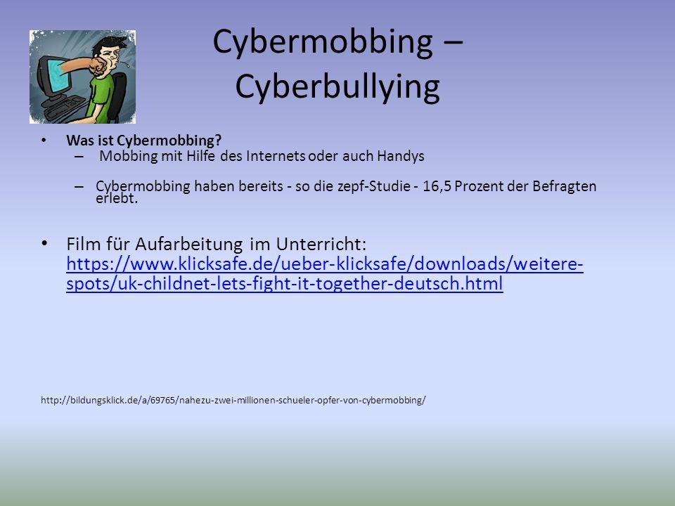 Cybermobbing – Cyberbullying Was ist Cybermobbing? – Mobbing mit Hilfe des Internets oder auch Handys – Cybermobbing haben bereits - so die zepf-Studi