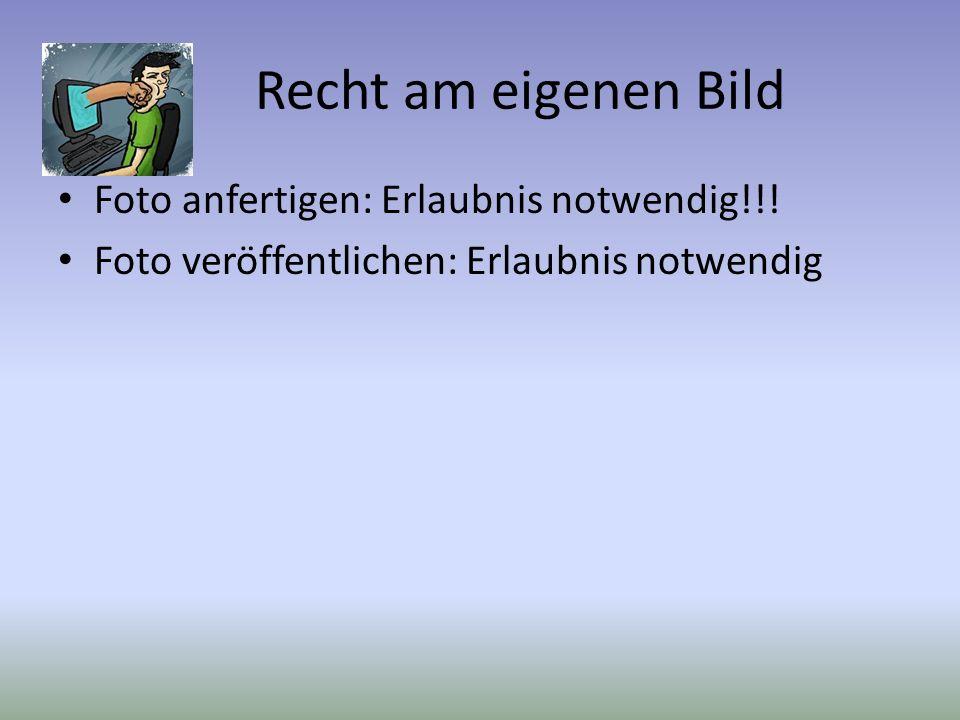 Recht am eigenen Bild Foto anfertigen: Erlaubnis notwendig!!! Foto veröffentlichen: Erlaubnis notwendig