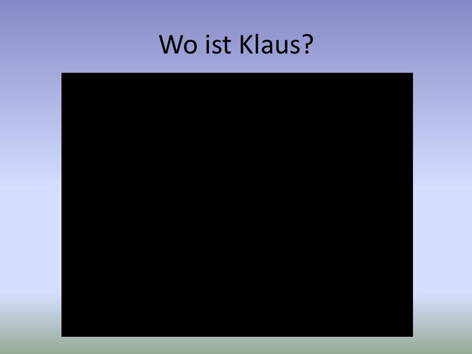 Wo ist Klaus?