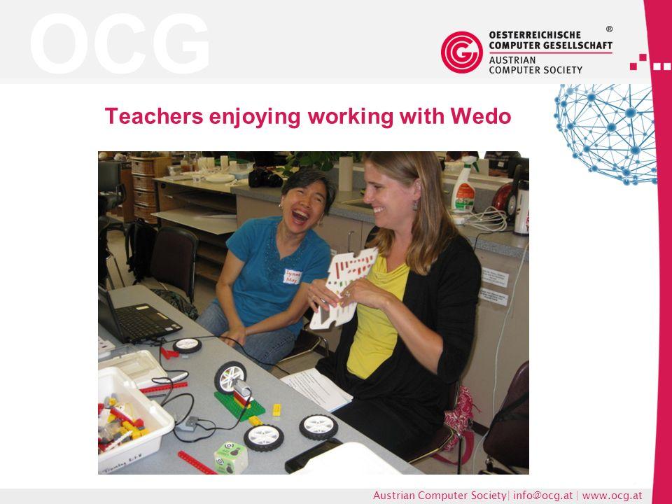 OCG Austrian Computer Society| info@ocg.at | www.ocg.at Teachers enjoying working with Wedo