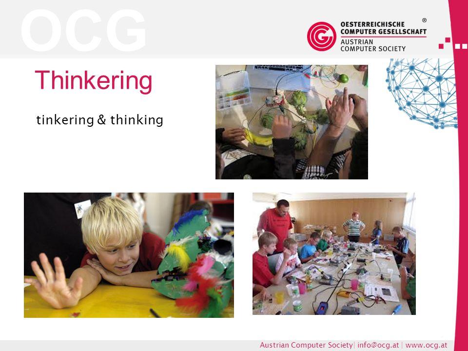 OCG Austrian Computer Society| info@ocg.at | www.ocg.at Thinkering tinkering & thinking