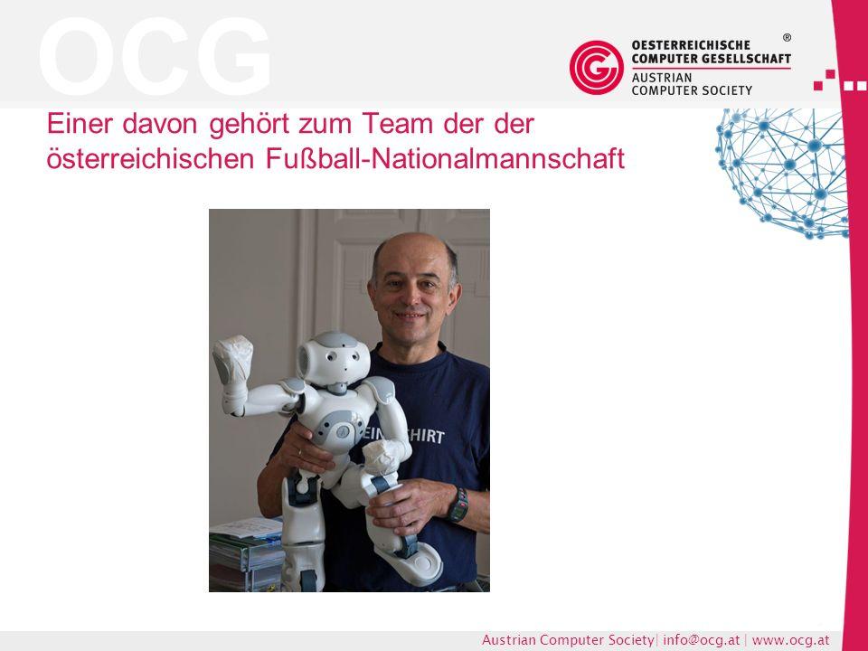 OCG Austrian Computer Society| info@ocg.at | www.ocg.at Einer davon gehört zum Team der der österreichischen Fußball-Nationalmannschaft