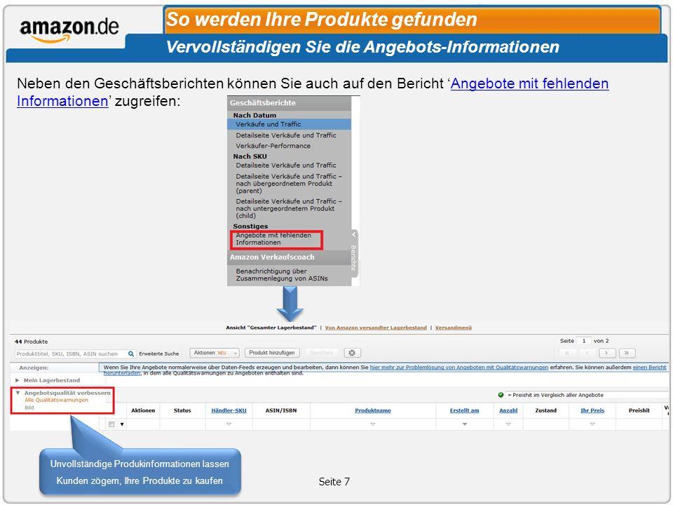 Seite 8 Mit richtigen Suchknoten stellen Sie sicher, dass Ihre Produkte schnell und einfach im Katalog von Amazon.de gefunden werden:Suchknoten Hinzufügen von Suchknoten Mit einem präzisem Suchknoten steigt die Wahrscheinlichkeit, dass potentielle Kunden Ihr Produkt mit höherer Wahrscheinlichkeit in den Suchergebnissen finden können.