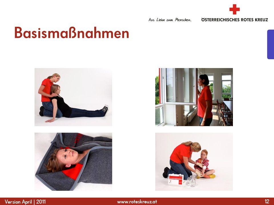 www.roteskreuz.at Version April | 2011 Basismaßnahmen 12