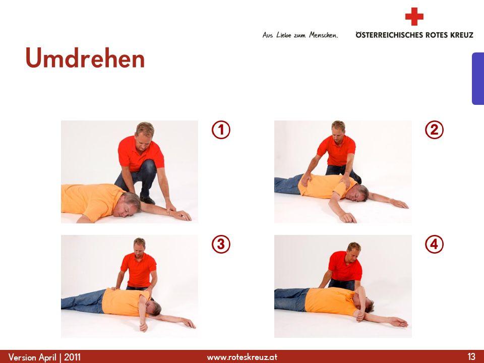 www.roteskreuz.at Version April | 2011 Umdrehen 13