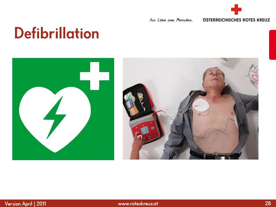 www.roteskreuz.at Version April | 2011 Defibrillation 28