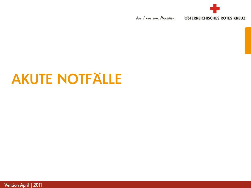www.roteskreuz.at Version April | 2011 AKUTE NOTFÄLLE